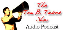 The Tom B. Taker Show podcast