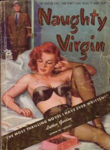 "Gratuitously placed here on the tenuous connection of things that don't make sense. There's no such thing as a ""naughty"" virgin."